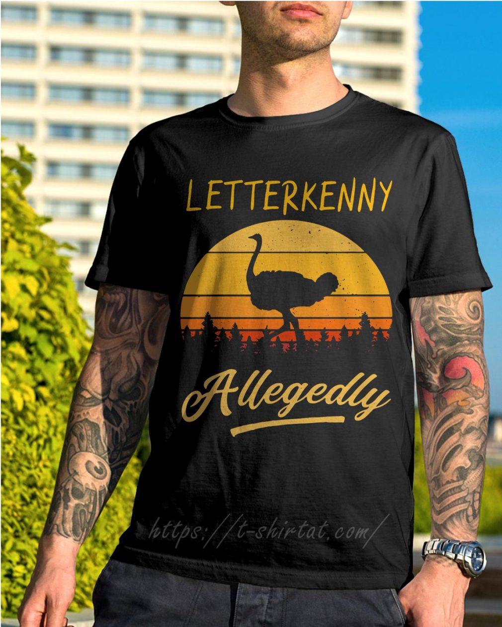 Ostrich Letterkenny allegedly retro shirt