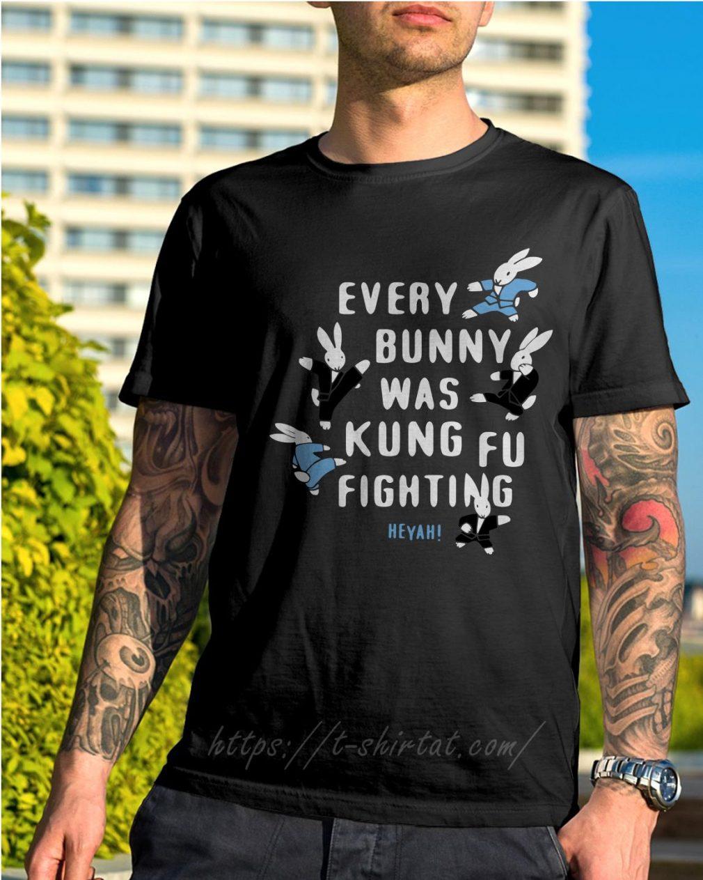 Rabbits every burning was kungfu fighting Heyah shirt
