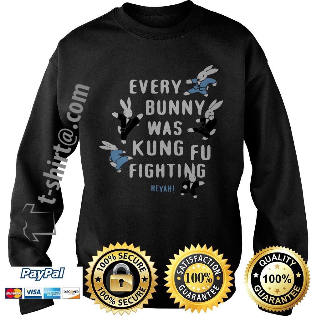 Rabbits every burning was kungfu fighting Heyah Sweater