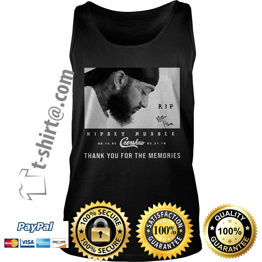 Rip Nipsey Hussle Crenshaw thank you for memories signature Tank top