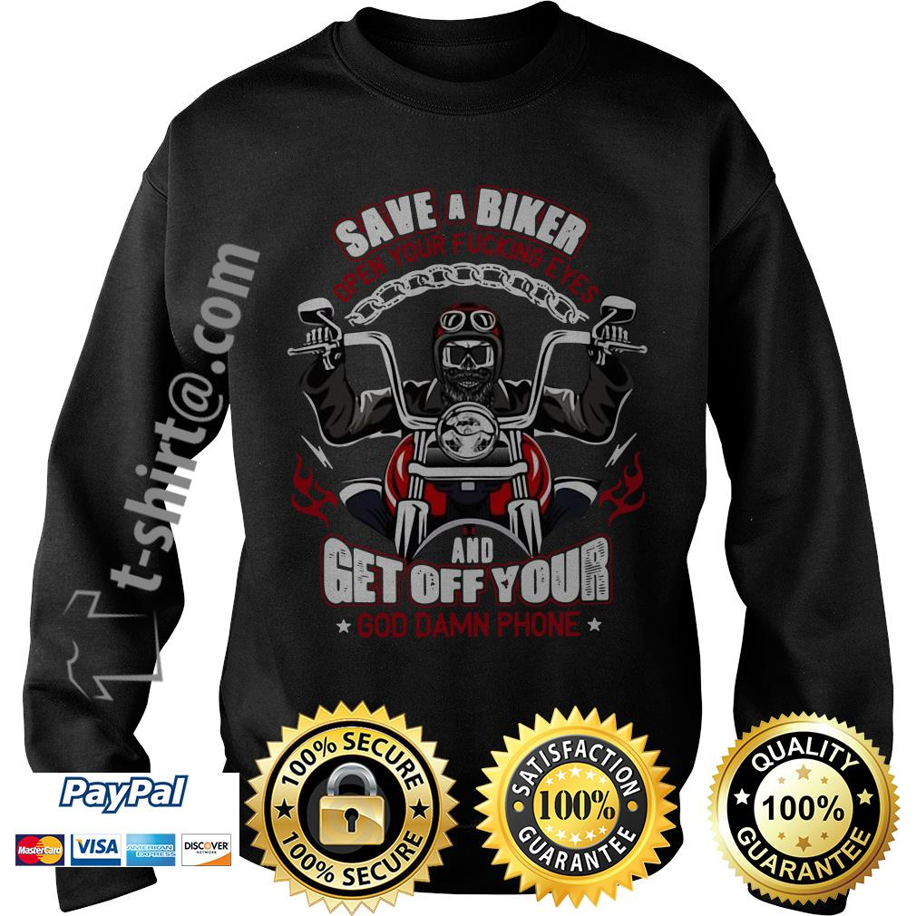 Save a biker open your fucking eyes and get off your God damn phone Harley Davidson motorcycle Sweater