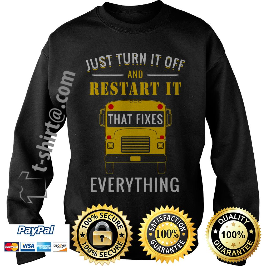 School bus just turn it off and restart it that fixes everything Sweater