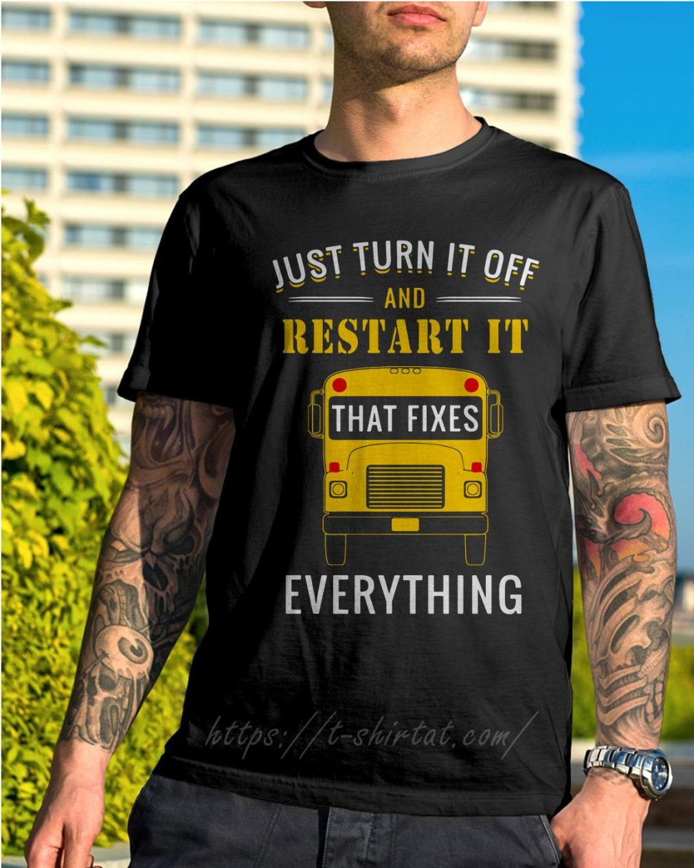 School bus just turn it off and restart it that fixes everything shirt