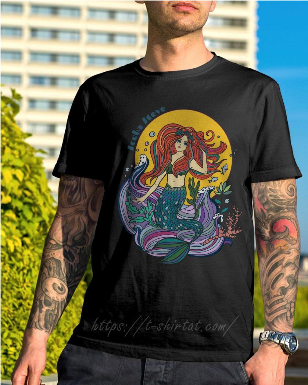 Scuba Steve mermaid shirt