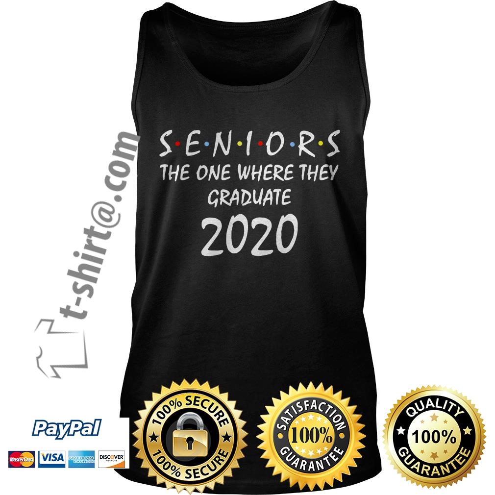Seniors the one where they graduate 2020 Tank top