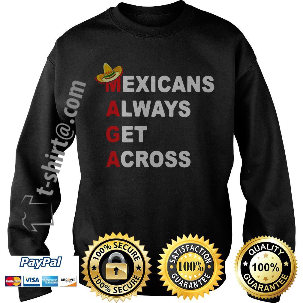 Sombrero Mexicano Maga Mexicans always get across SweaterSombrero Mexicano Maga Mexicans always get across Sweater