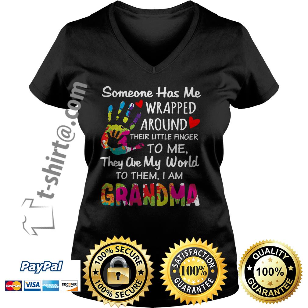 Someone has me wrapped around their little finger to me they are my world to them I am grandma V-neck T-shirt