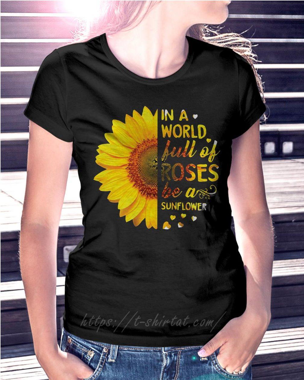 Sunflower in a world full of roses be a sunflower