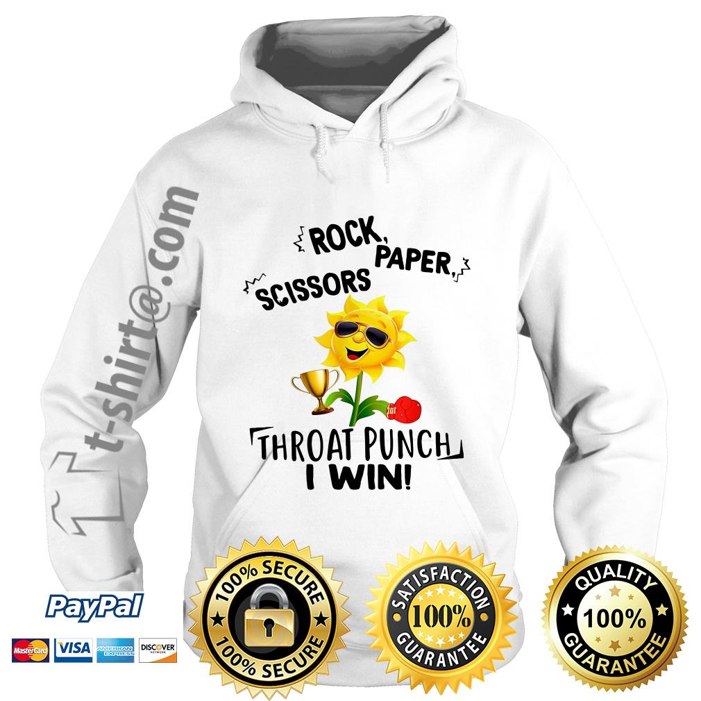 Sunflower rock paper scissors throat punch I win Hoodie