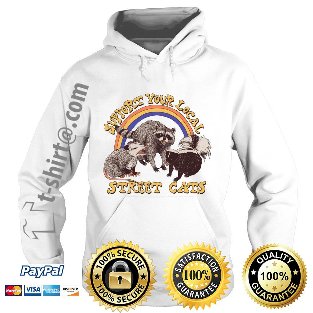 Official support your local street cats Hoodie
