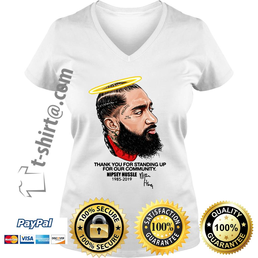 Thank you for standing up for our community Nipsey Hussle 1985-2019 V-neck T-shirt