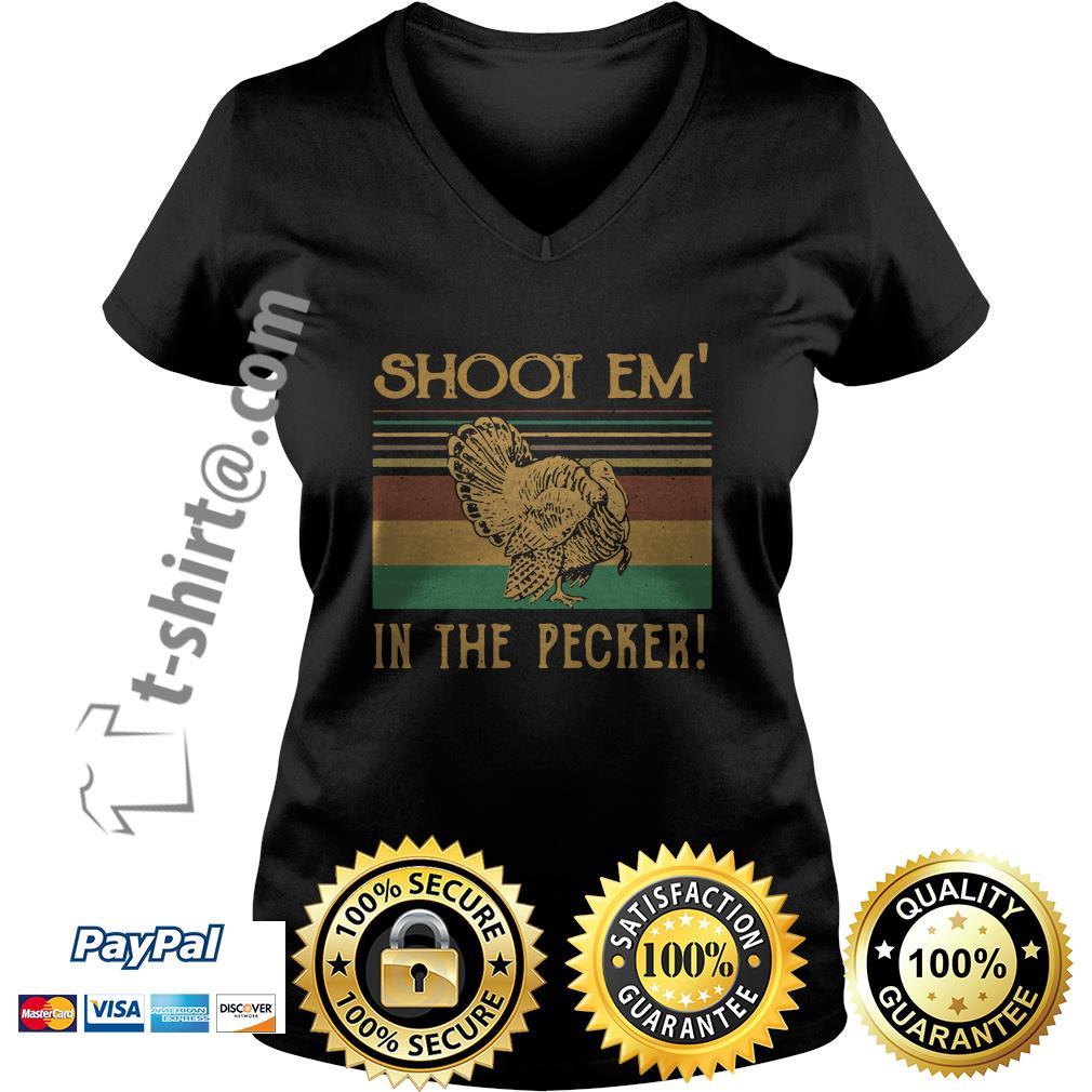 Turkey hunter shoot'em in the pecker V-neck T-shirt