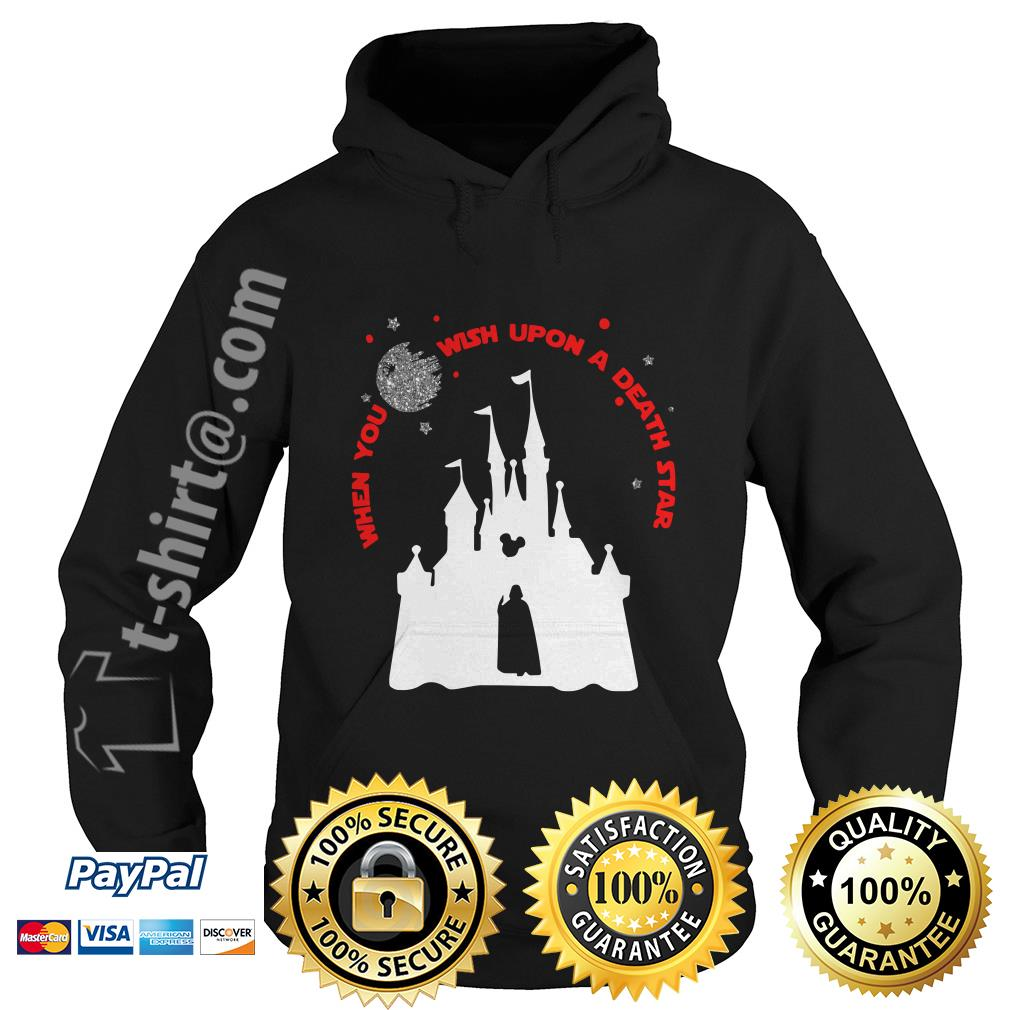 Vader Star wars and Castle Disney when you wish upon a death star Hoodie