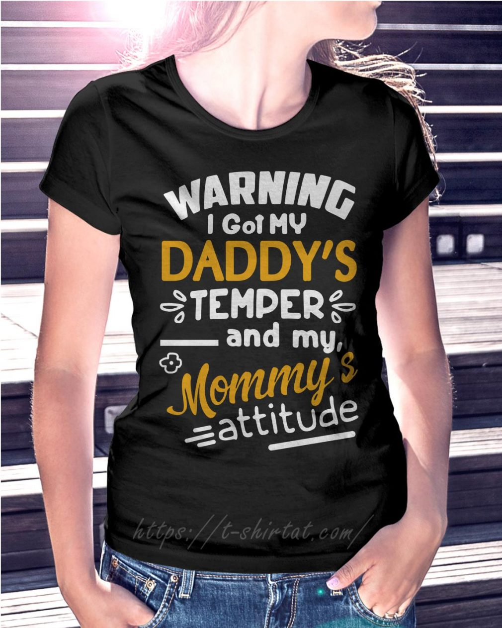 Warning I got my daddy's temper and my mommy's attitude