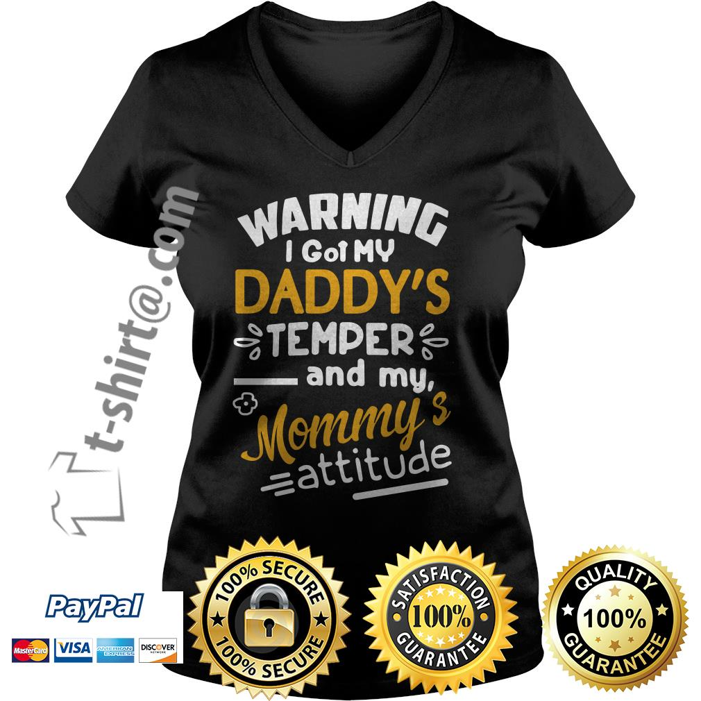 Warning I got my daddy's temper and my mommy's attitude V-neck T-shirt