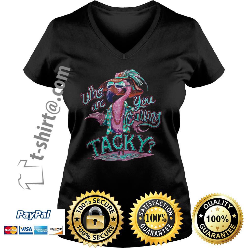 Who are you calling you tacky flamingo V-neck T-shirt