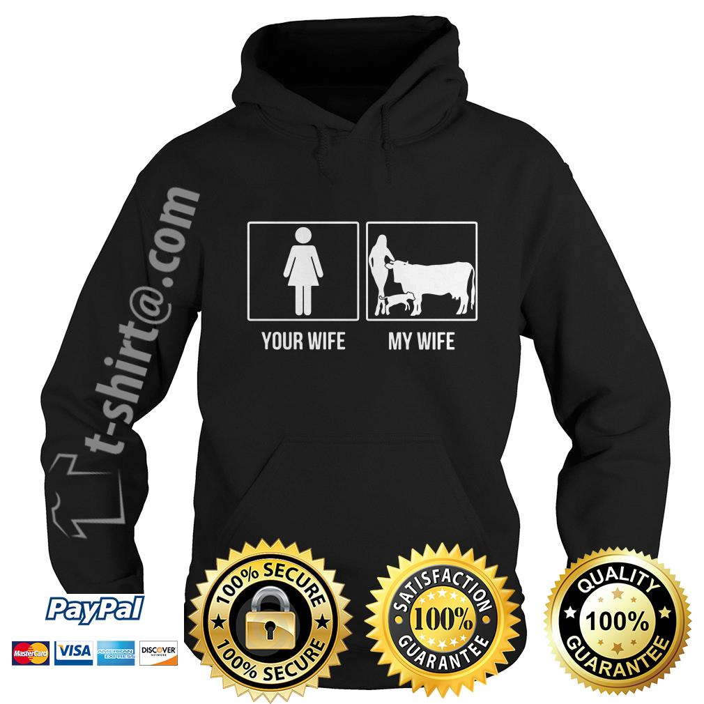 Your wife and my wife farmer cow Hoodie