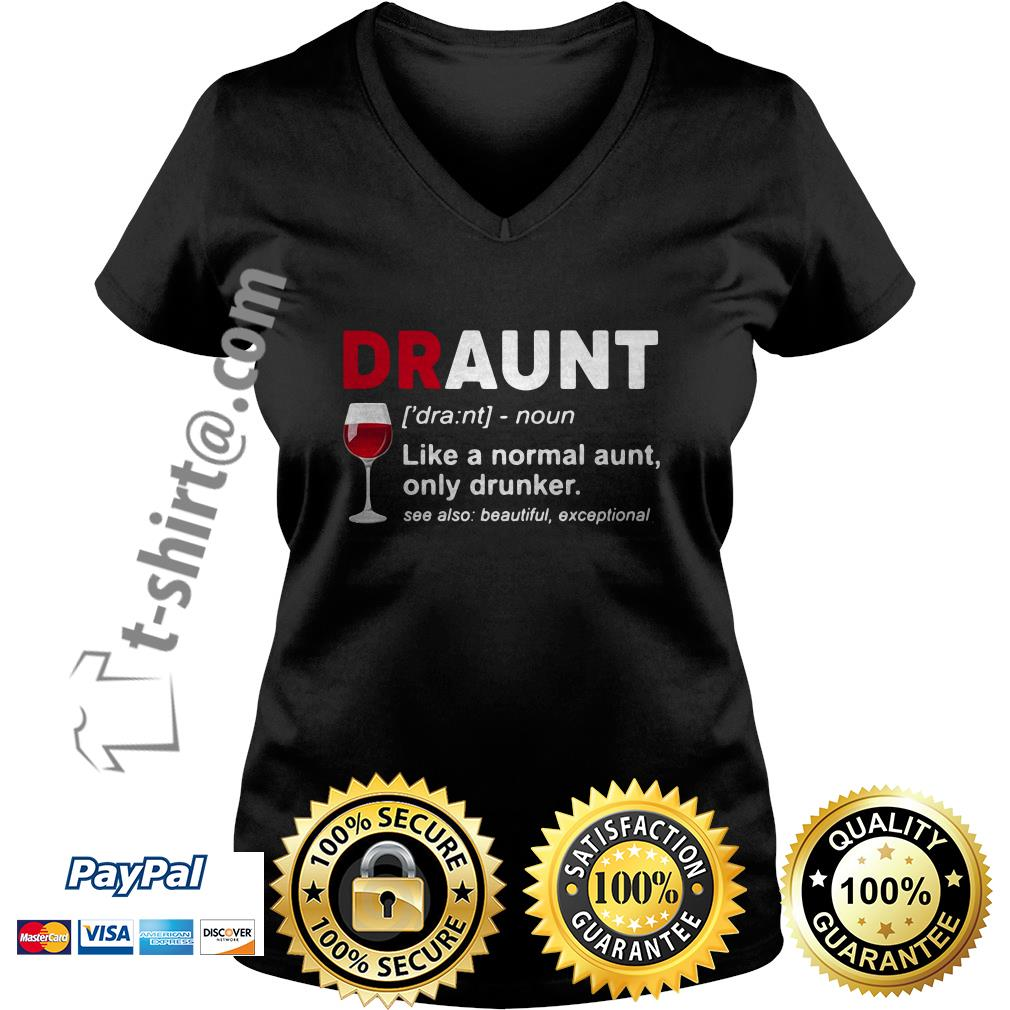 Wine lover draunt like a normal aunt only drunker see also beautiful exceptional V-neck T-shirt