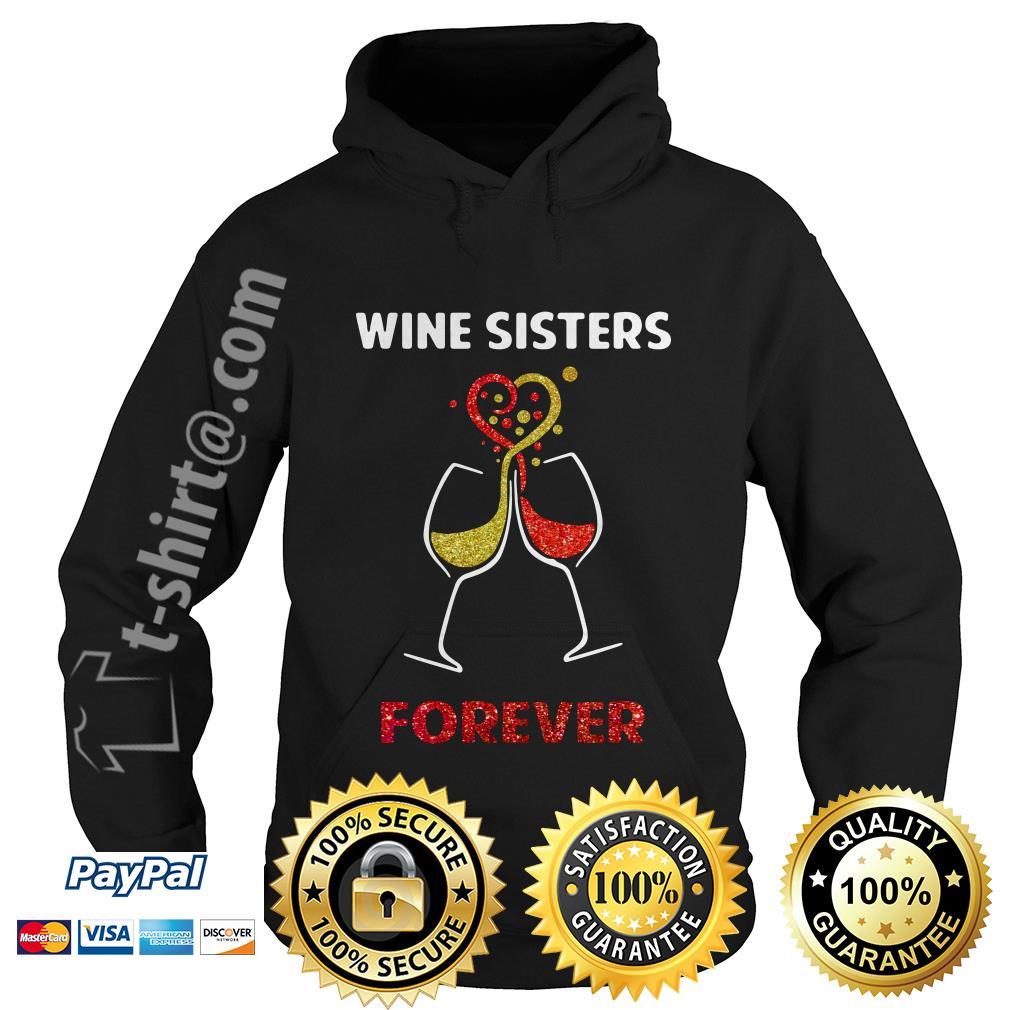 Wine sisters forever Hoodie