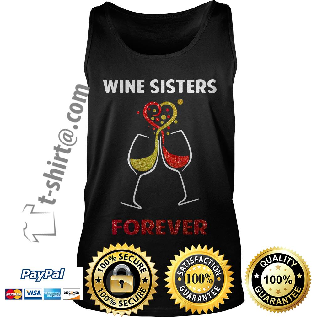 Wine sisters forever Tank top