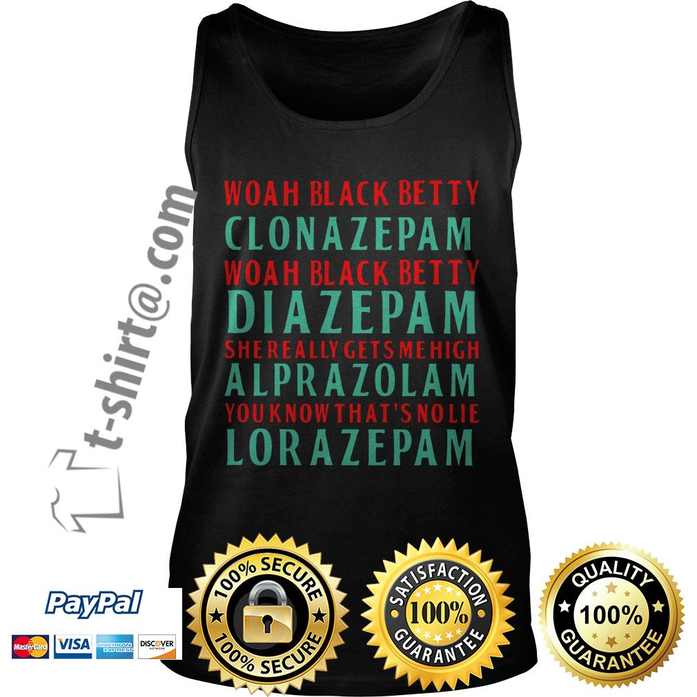 Woah black betty clonazepam Woah black betty diazepam Tank top