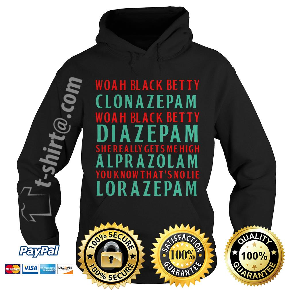 Woah black betty clonazepam Woah black betty diazepam Hoodie