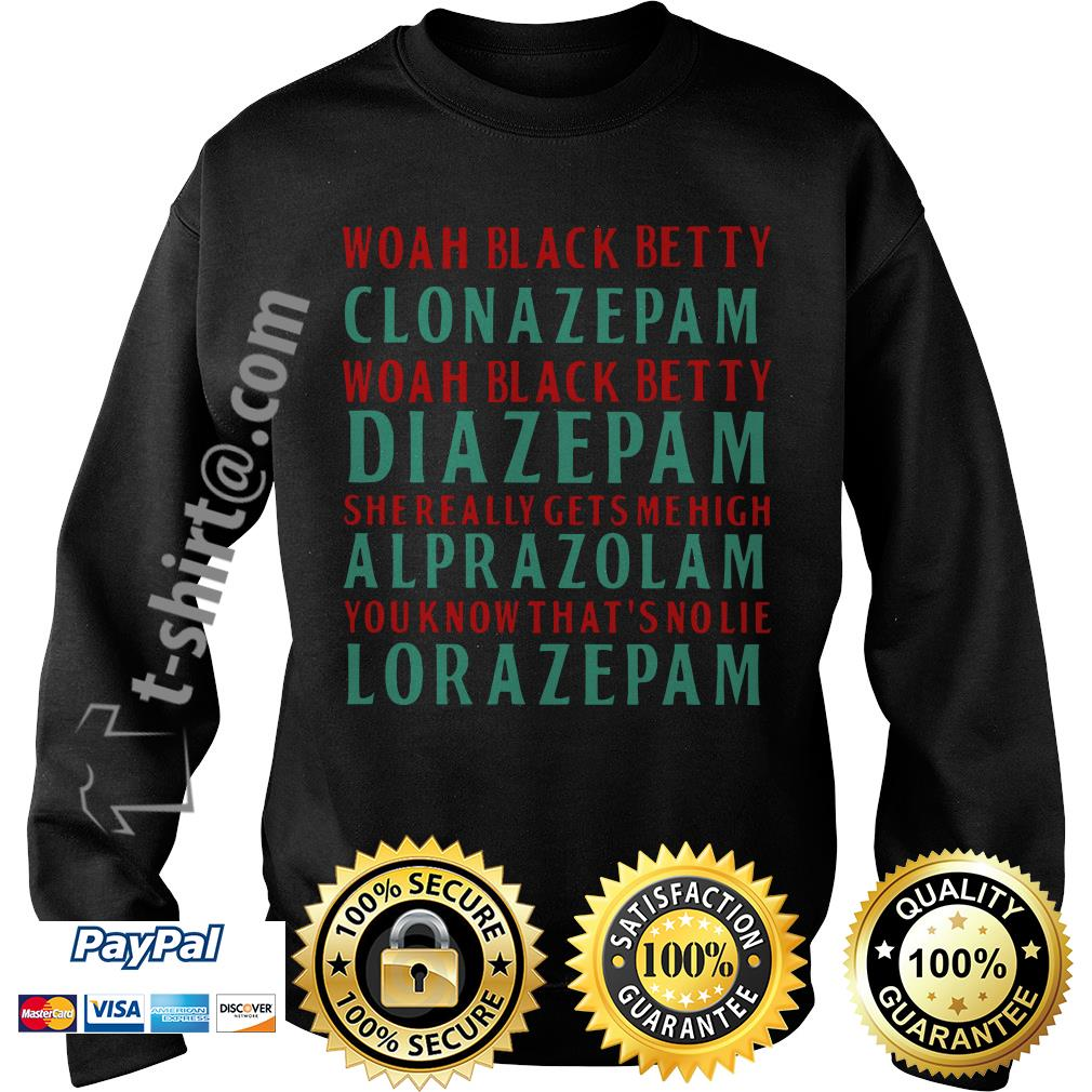 Woah black betty clonazepam Woah black betty diazepam Sweater