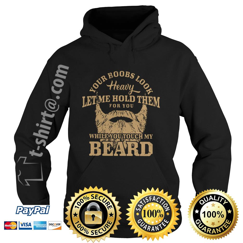 Your books look heavy let me hold them for you while you touch my beard  Hoodie