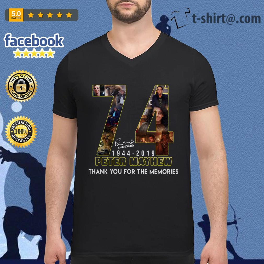 74 Years thank you for memories Peter Mayhew 1944-2019 signature V-neck T-shirt