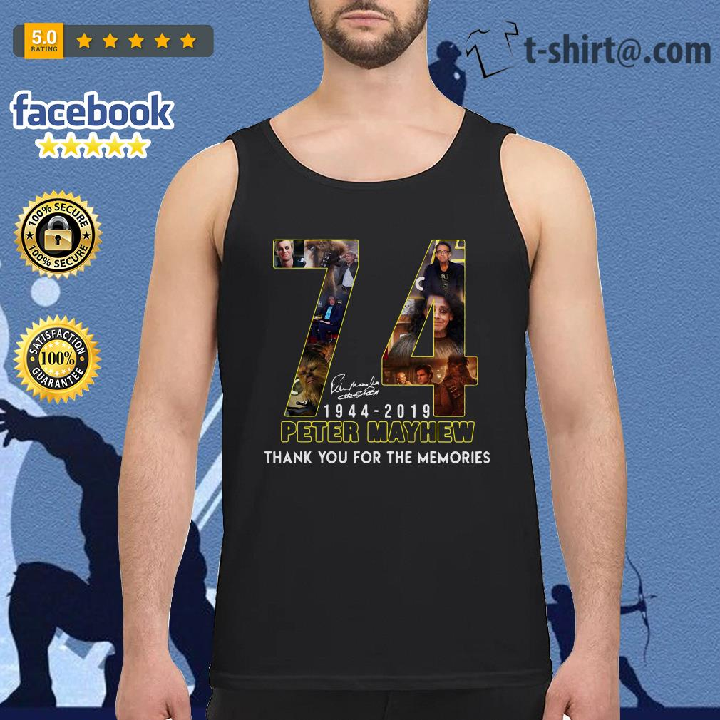74 Years thank you for memories Peter Mayhew 1944-2019 signature Tank top