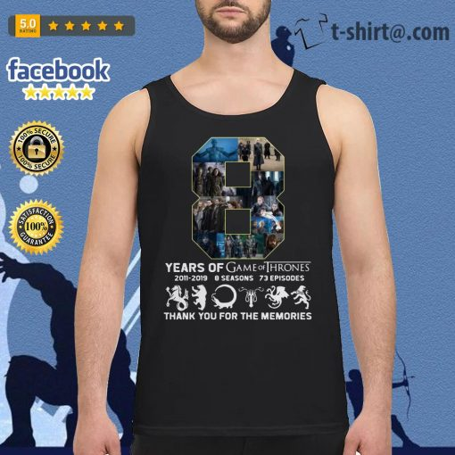 8 Years of Game of Thrones 2011-2019 thank you for the memories Tank top