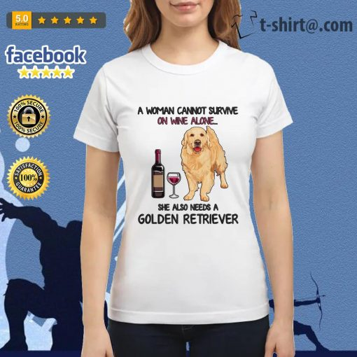 A woman cannot survive on wine alone she also needs a golden retriever Ladies Tee