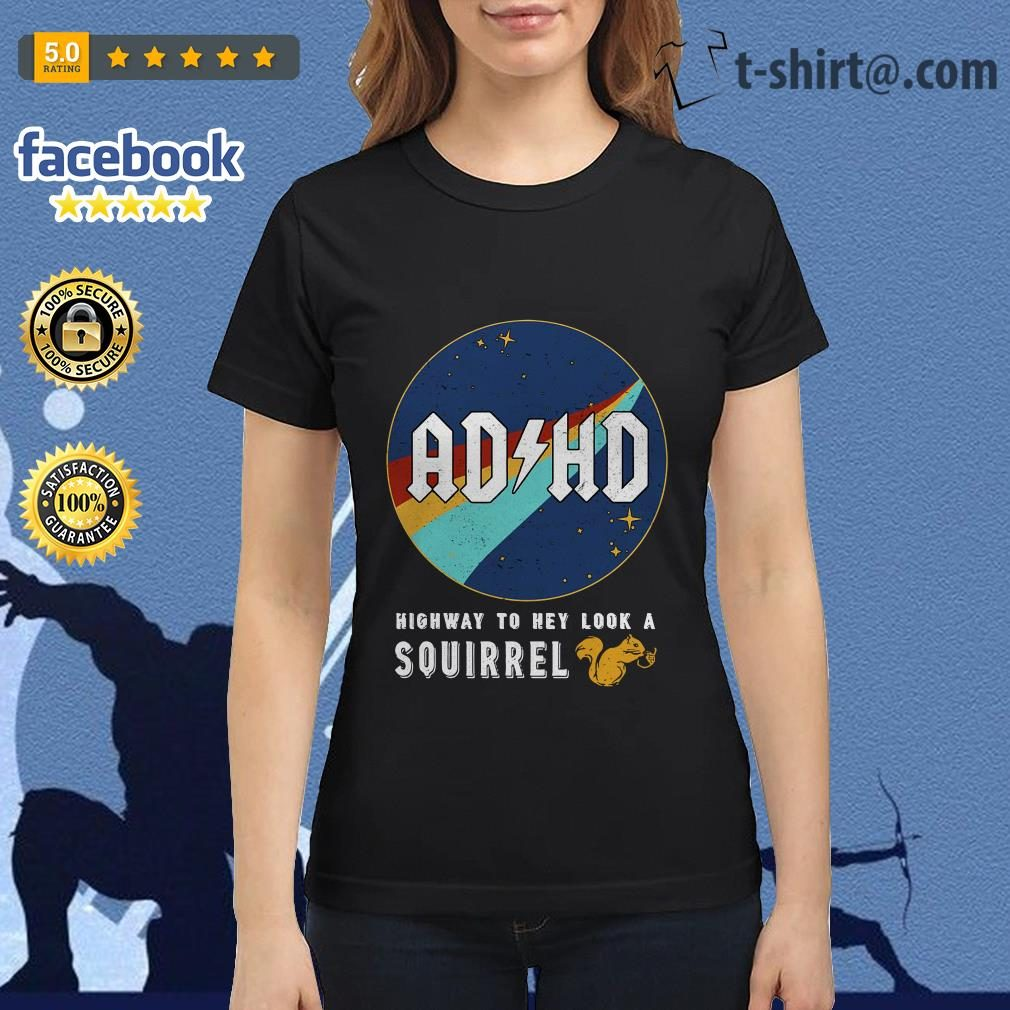 ADHD highway to hey look a squirrel Ladies Tee