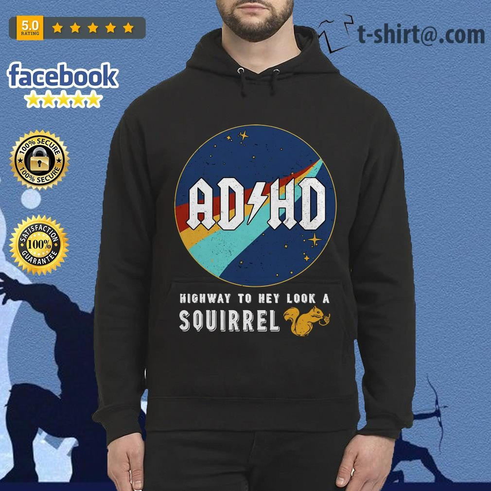 ADHD highway to hey look a squirrel Hoodie