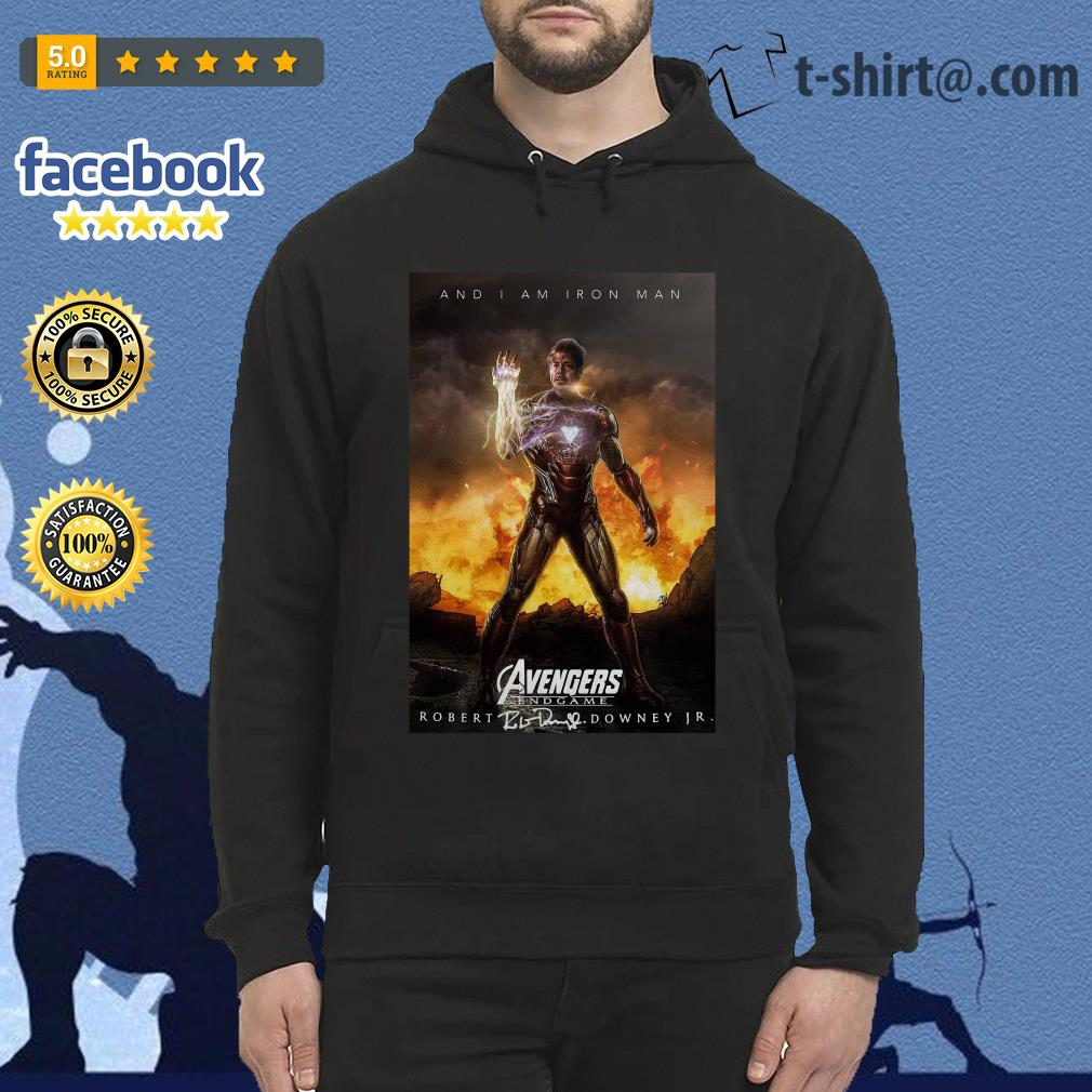 And I am iron man Avengers endgame Robert Downey Jr signature Hoodie