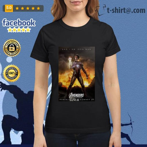 And I am iron man Avengers endgame Robert Downey Jr signature Ladies-tee