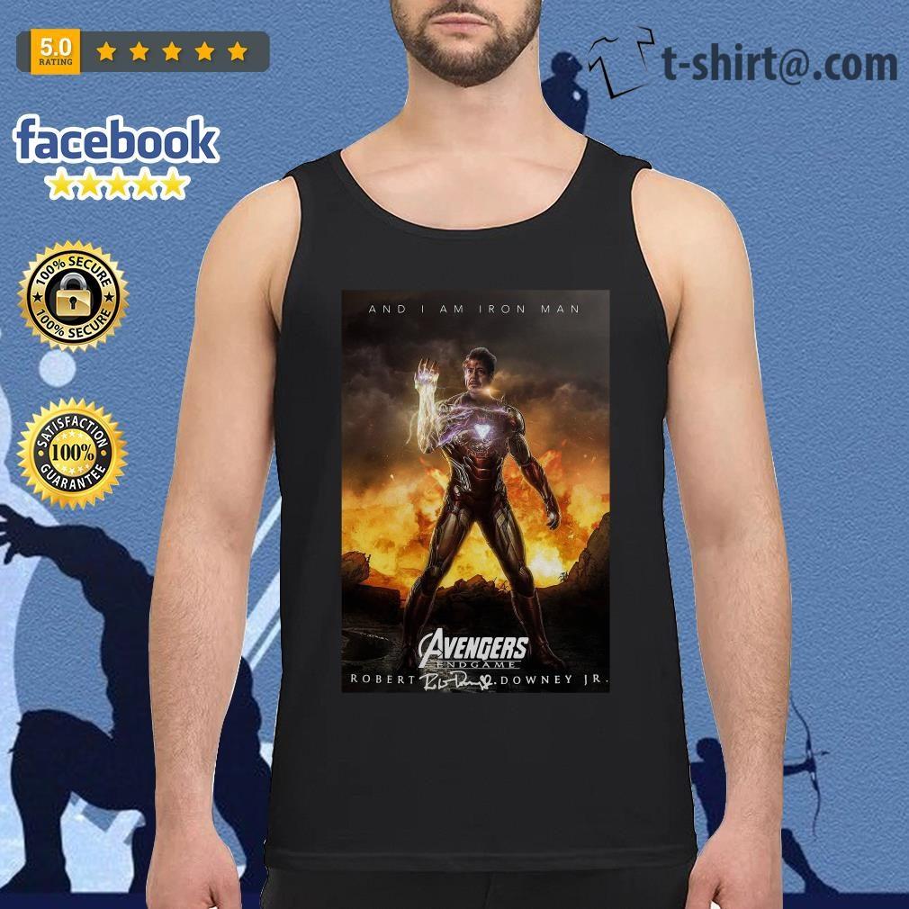And I am iron man Avengers endgame Robert Downey Jr signature Tank top