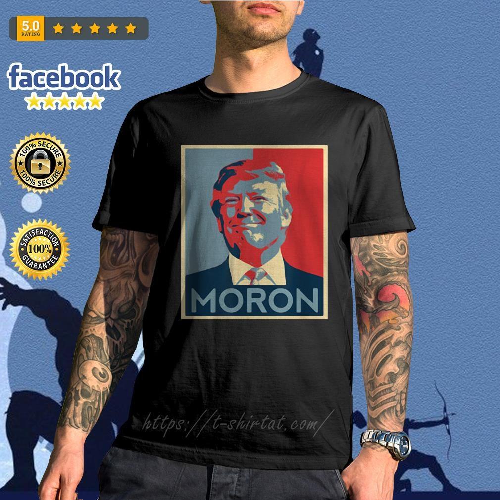 Anti-Trump Moron shirt