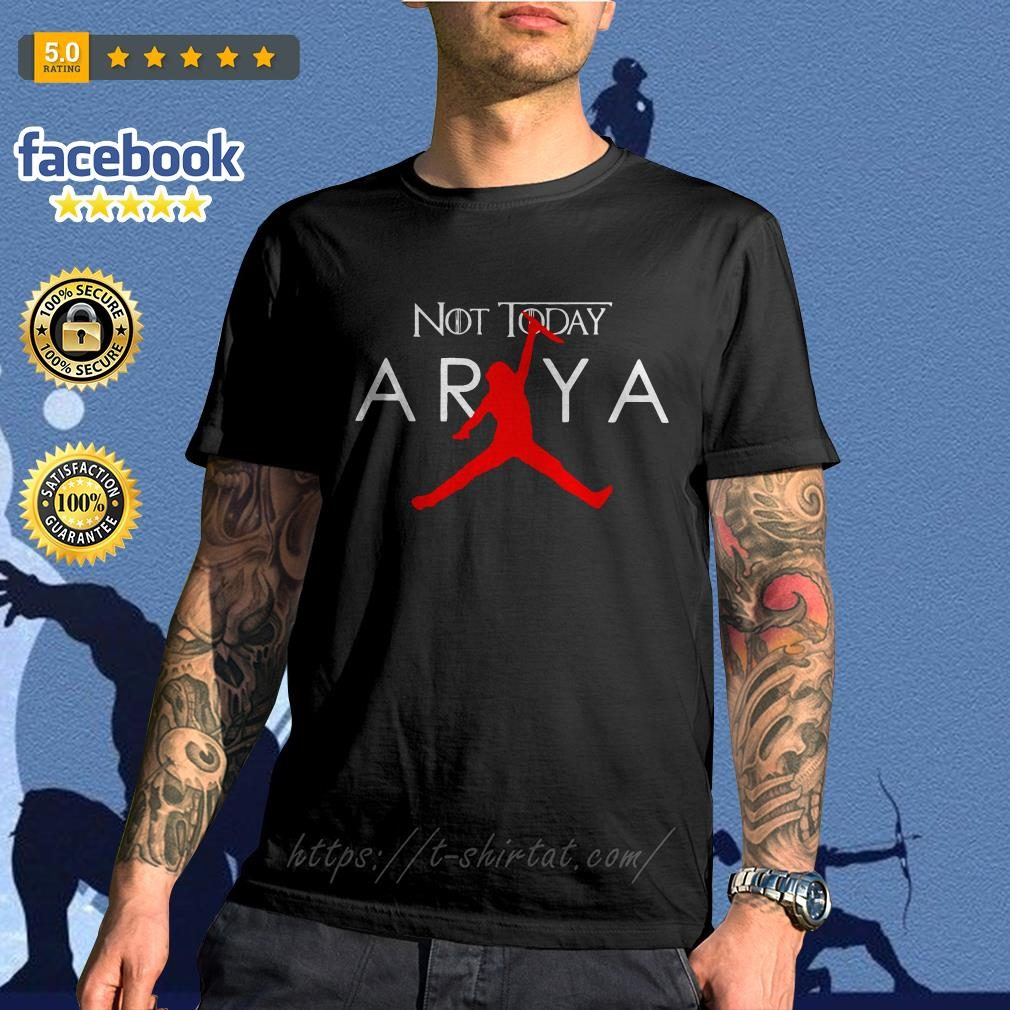 Arya Stark Air Jordan not today Game of Thrones shirt