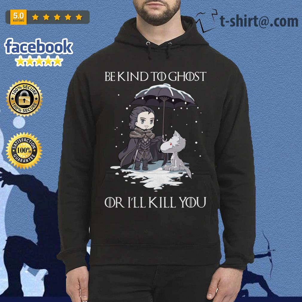 Arya Stark and dog Game of Thrones be kind to ghost or I'll kill you Hoodie