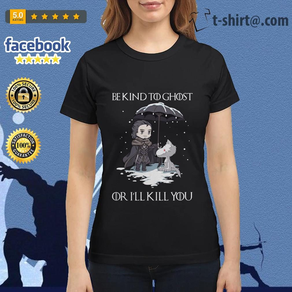 Arya Stark and dog Game of Thrones be kind to ghost or I'll kill you Ladies Tee