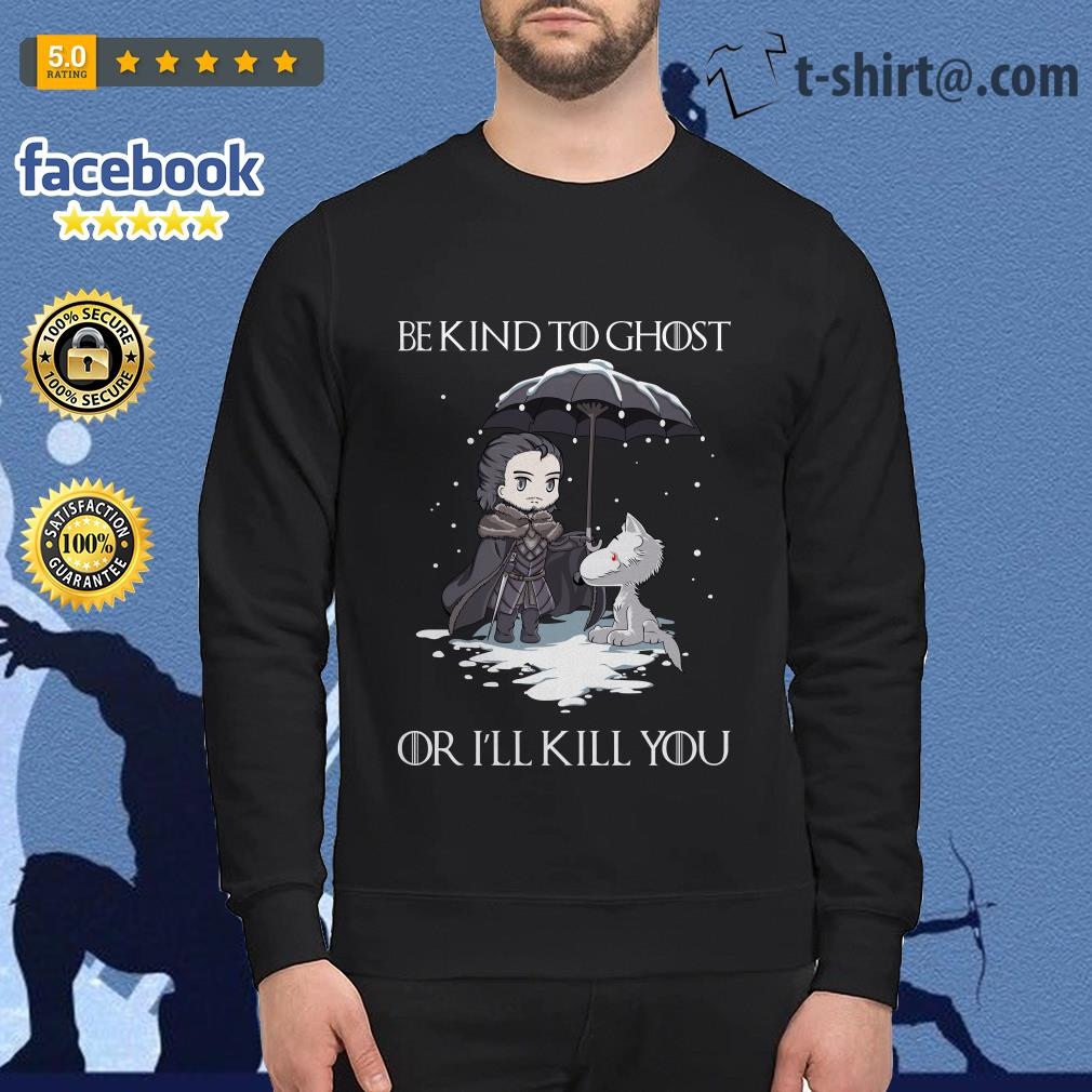 Arya Stark and dog Game of Thrones be kind to ghost or I'll kill you Sweater