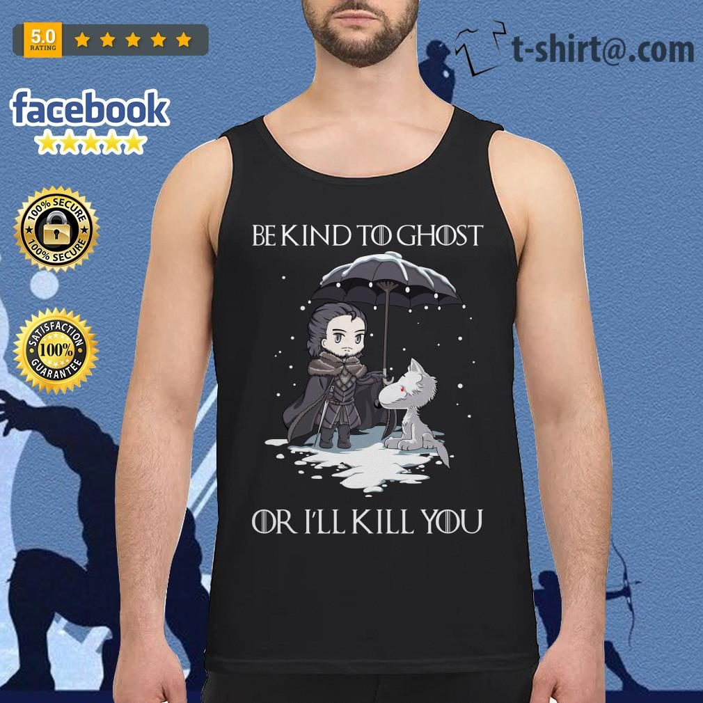 Arya Stark and dog Game of Thrones be kind to ghost or I'll kill you Tank top