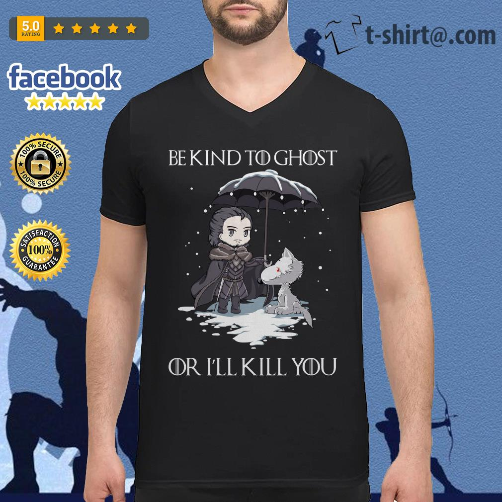 Arya Stark and dog Game of Thrones be kind to ghost or I'll kill you V-neck T-shirt