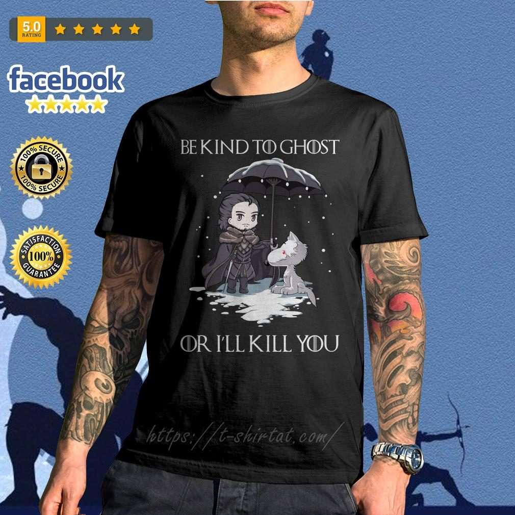 Arya Stark and dog Game of Thrones be kind to ghost or I'll kill you shirt