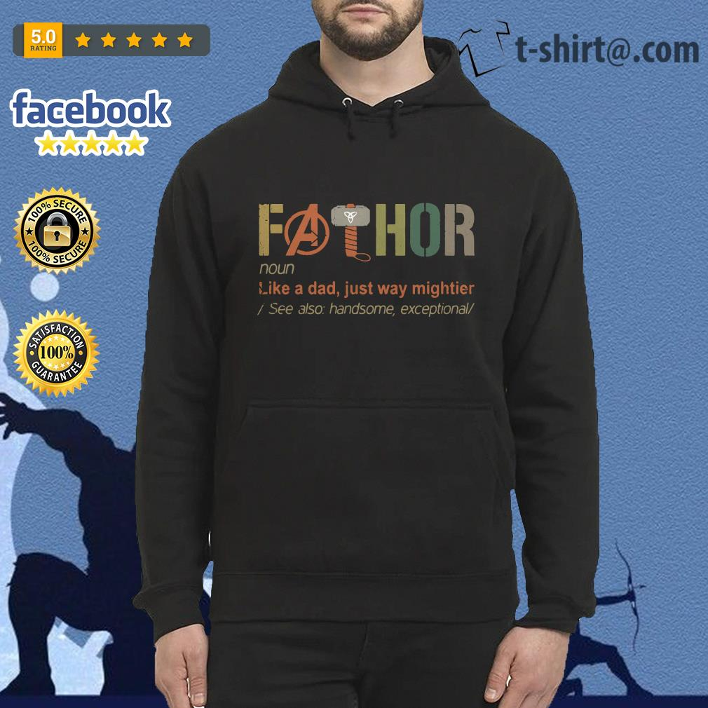 Avengers Fathor definition meaning like a dad just way mightier Hoodie
