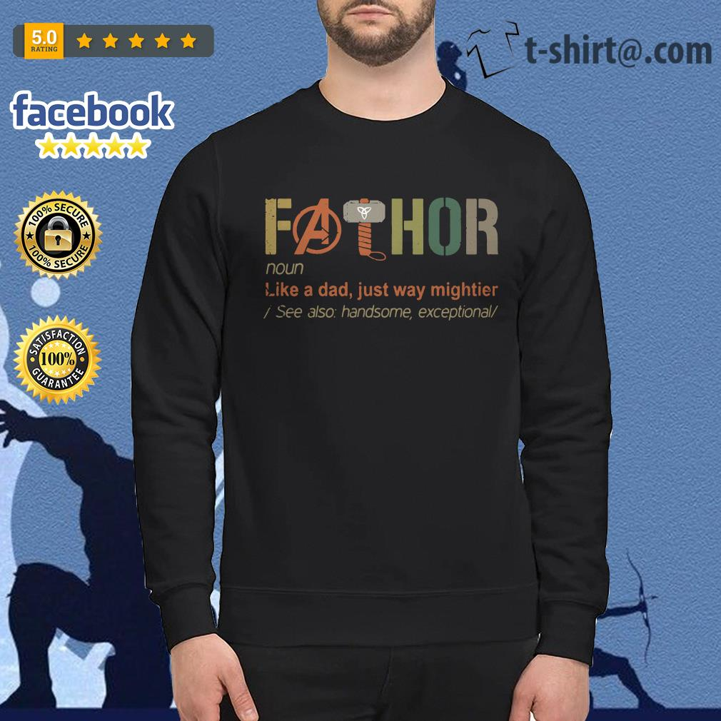 Avengers Fathor definition meaning like a dad just way mightier Sweater