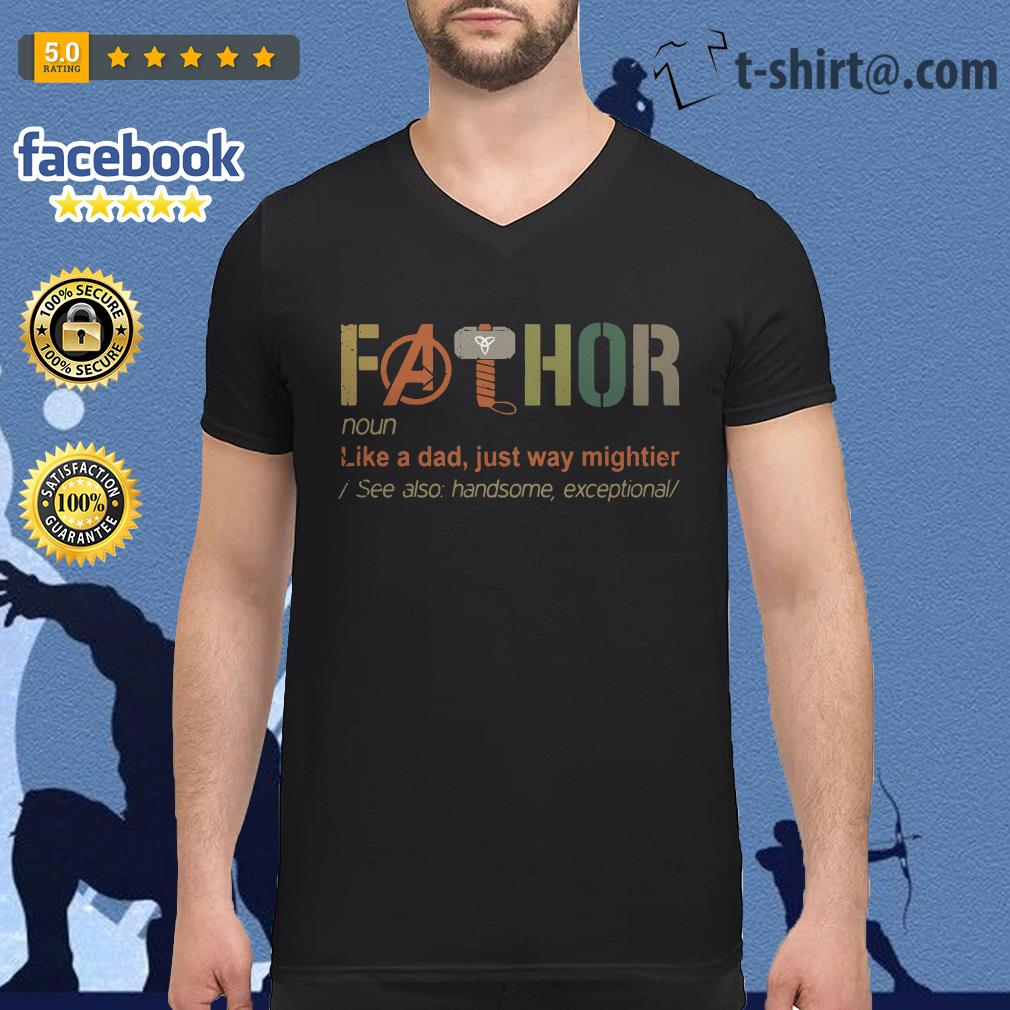 Avengers Fathor definition meaning like a dad just way mightier V-neck T-shirt