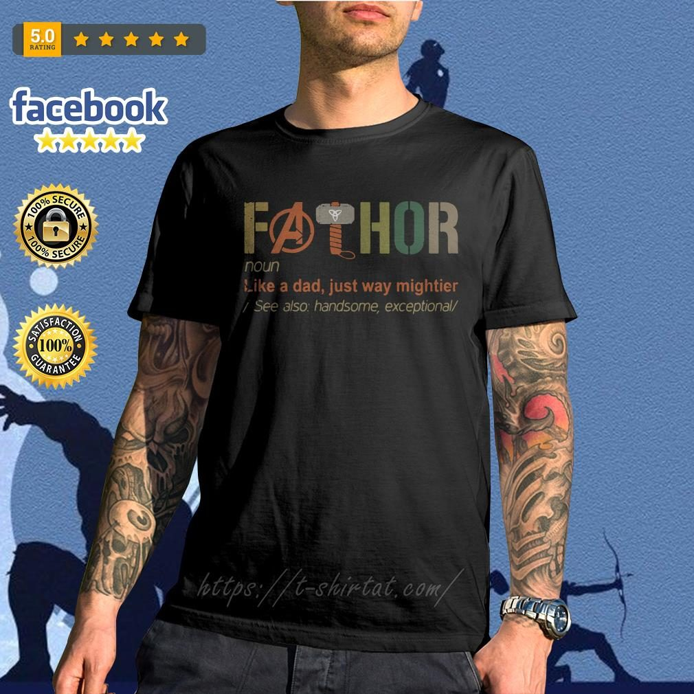 Avengers Fathor definition meaning like a dad just way mightier shirt