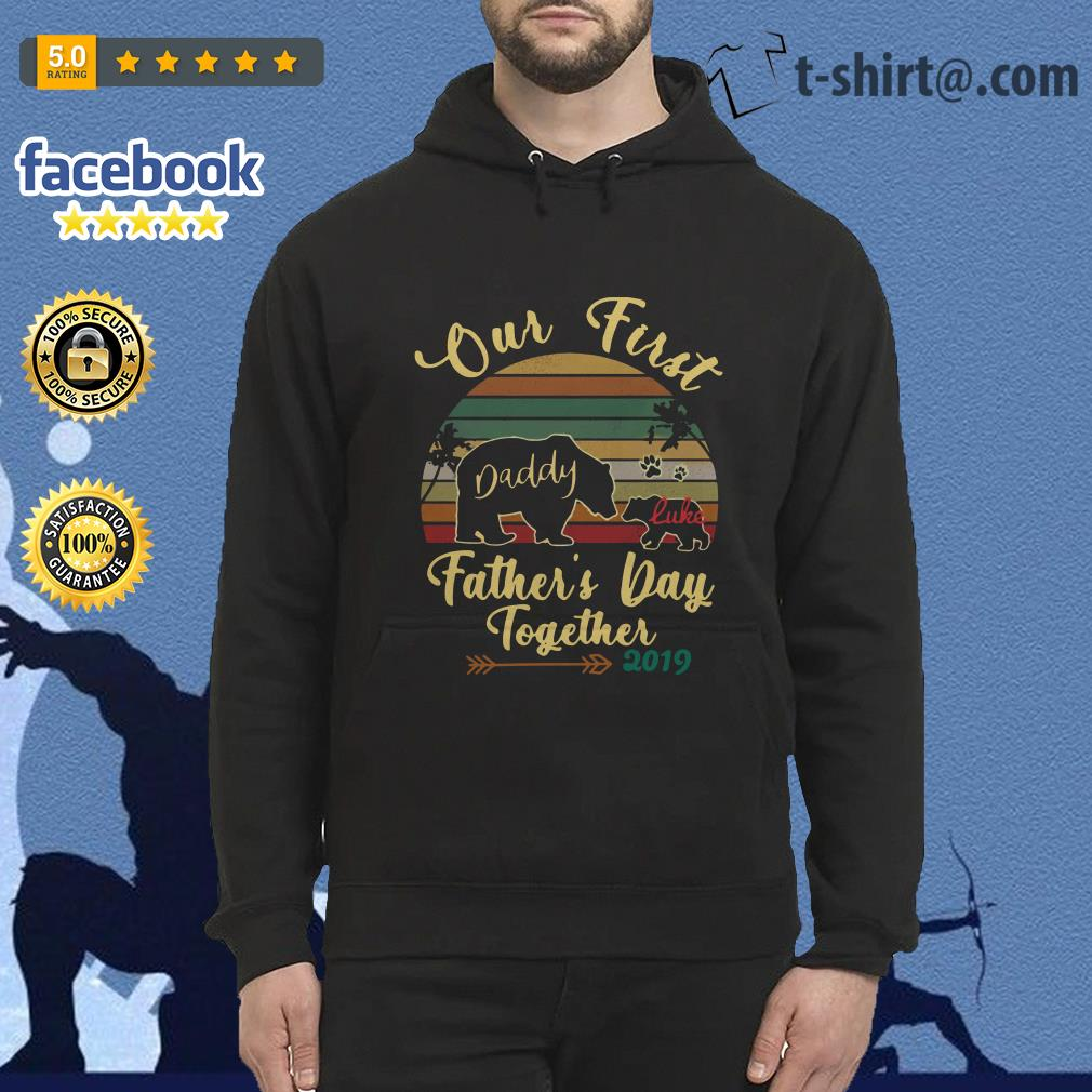 Bear old first daddy Luke father's day together 2019 vintage Hoodie